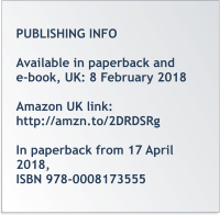PUBLISHING INFO  Available in paperback ande-book, UK: 8 February 2018  Amazon UK link: http://amzn.to/2DRDSRg  In paperback from 17 April 2018, ISBN 978-0008173555